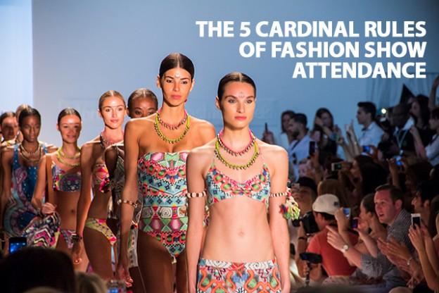 The 5 Cardinal Rules of Fashion Show Attendance | Fashion Show Etiquette