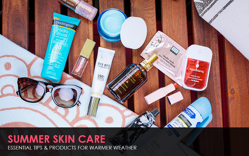 Summer Skin Care Tips & Products for 2020